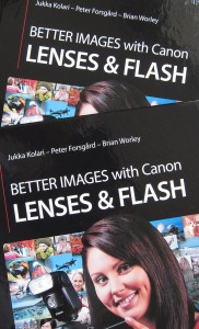 Better Images with Canon Lenses & Flash, by Jukka Kolari, Peter Forsgrad, Brian Worley